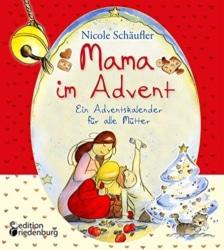 Mama im Advent – Ein Adventskalender für alle Mütter